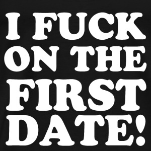 I FUCK ON THE FIRST DATE Langærmede shirts - Herre premium T-shirt