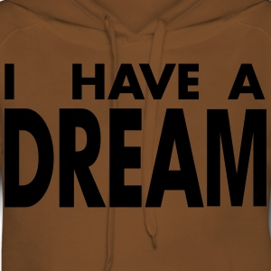 I HAVE A DREAM - Sweat-shirt à capuche Premium pour femmes