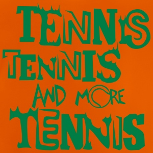tennis and more ball quote Shirts - Baby T-Shirt