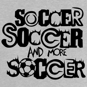 soccer and more ball quote Shirts - Baby T-Shirt