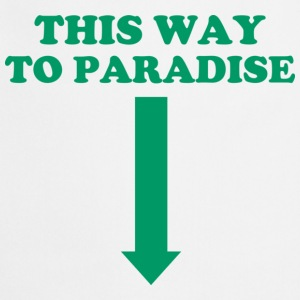 THIS WAY TO PARADISE Magliette - Grembiule da cucina