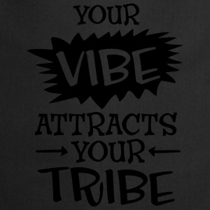 Your Vibe Attracts Your Tribe T-shirts - Keukenschort