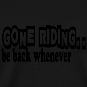 Gone riding -- be back whenever Skjorter med lange armer - Premium T-skjorte for menn