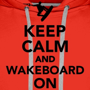 Keep calm and wakeboard on T-Shirts - Männer Premium Hoodie