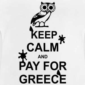 Keep calm and pay for Greece - 1 colour T-shirts - Baby-T-shirt