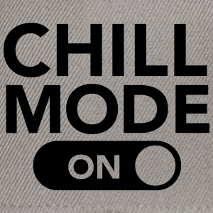Chill Mode (On) Tee shirts - Casquette snapback