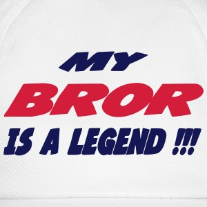 My bror is a legend 111 T-shirts - Basebollkeps