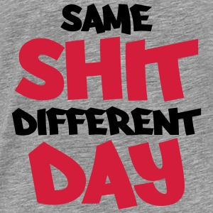 Same shit, different day Tröjor - Premium-T-shirt herr