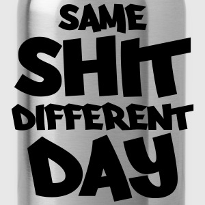 Same shit, different day T-shirts - Drinkfles