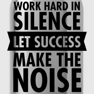 Work Hard In Silence - Let Success Make The Noise T-skjorter - Drikkeflaske