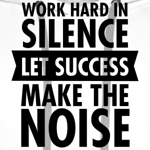 Work Hard In Silence - Let Success Make The Noise T-shirts - Herre Premium hættetrøje