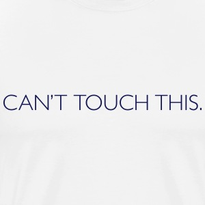 CAN'T TOUCH THIS - Haberdashery - Hash Gear - Männer Premium T-Shirt