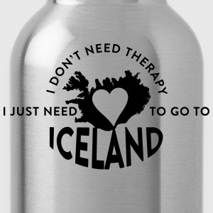 I don't need Therapy, I just need to go to Iceland T-Shirts - Trinkflasche