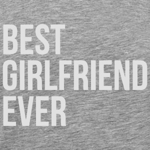 BEST GIRLFRIEND EVER Long Sleeve Shirts - Men's Premium T-Shirt