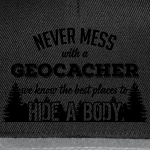 Never mess with a Geocacher T-shirts - Snapback cap