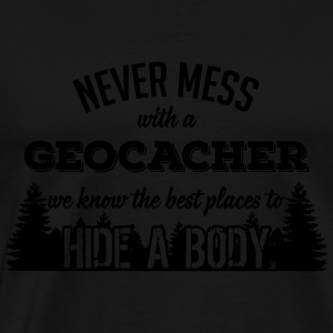 Never mess with a Geocacher Tank Tops - Men's Premium T-Shirt