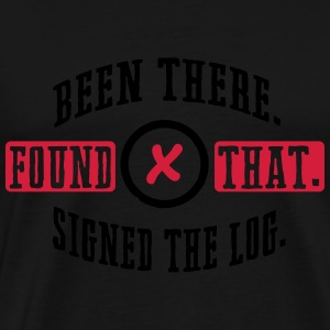 Geocaching: been there, found that, signed the log Tank Tops - Camiseta premium hombre