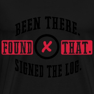 Geocaching: been there, found that, signed the log Tröjor - Premium-T-shirt herr