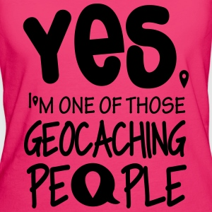 Yes. I'm one of those geocaching people Bags & Backpacks - Women's Organic T-shirt