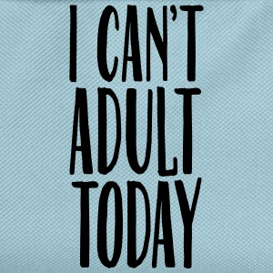 I Can't Adult Today Tee shirts - Sac à dos Enfant