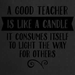 A Good Teacher Is Like A Candle... Camisetas - Delantal de cocina