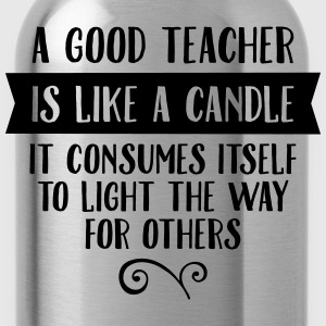 A Good Teacher Is Like A Candle... T-skjorter - Drikkeflaske