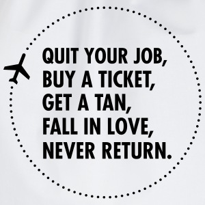 Quit Your Job, Buy A Ticket, Get A Tan... Tee shirts - Sac de sport léger