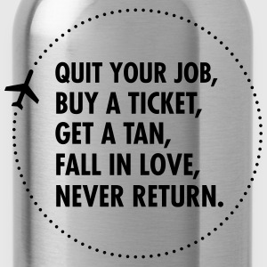 Quit Your Job, Buy A Ticket, Get A Tan... Tee shirts - Gourde
