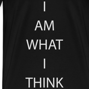 I AM WHAT I THINK Tops - Männer Premium T-Shirt