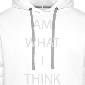 I AM WHAT I THINK Tops - Männer Premium Hoodie