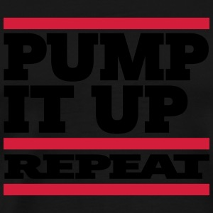 pump it up – repeat [ 2c ] - Männer Premium T-Shirt