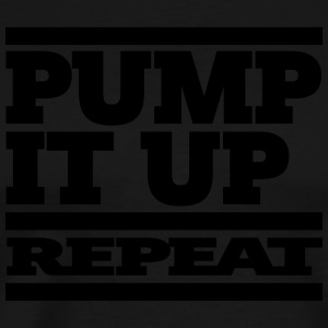 pump it up – repeat [ 1c ] - Männer Premium T-Shirt