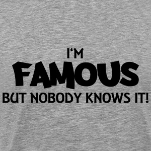 I'm famous but nobody knows it! Manches longues - T-shirt Premium Homme