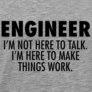 Engineer - Make Things Work. Tops - Männer Premium T-Shirt