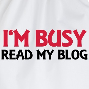 I'm busy! Read my blog! Long Sleeve Shirts - Drawstring Bag