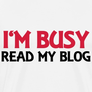 I'm busy! Read my blog! Langærmede T-shirts - Herre premium T-shirt