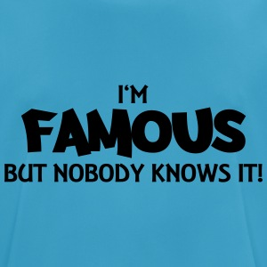 I'm famous but nobody knows it! Tops - Men's Breathable T-Shirt