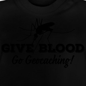 Give blood - go geocaching! T-Shirts - Baby T-Shirt