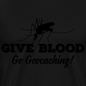 Give blood - go geocaching! Hoodies & Sweatshirts - Men's Premium T-Shirt