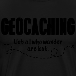 Geocaching - not all who wander are lost Byxor och shorts - Premium-T-shirt herr