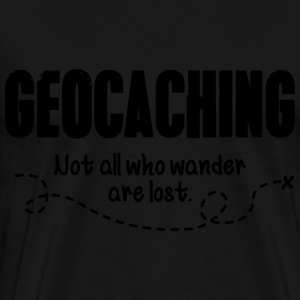 Geocaching - not all who wander are lost Tröjor - Premium-T-shirt herr