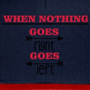 When nothing goes right, goes left Annet - Snapback-caps
