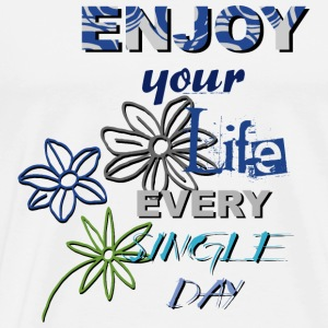 Enjoy your life - light shirts Tank Tops - Men's Premium T-Shirt