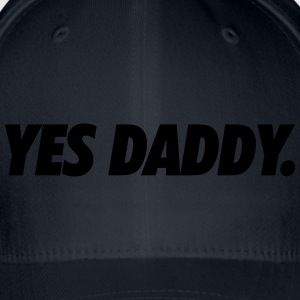Yes daddy T-shirts - Flexfit baseballcap