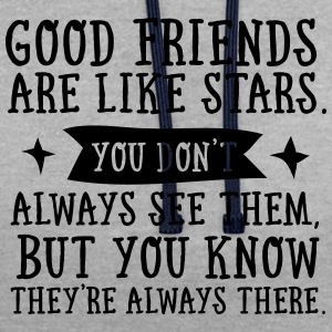 Good Friends Are Like Stars... T-shirts - Kontrastluvtröja