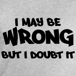 I may be wrong, but I doubt it T-shirts - Sweatshirt herr från Stanley & Stella