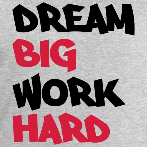 Dream big, work hard Tee shirts - Sweat-shirt Homme Stanley & Stella