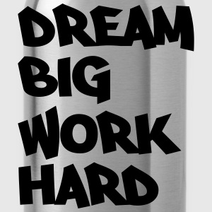 Dream big, work hard Tee shirts - Gourde