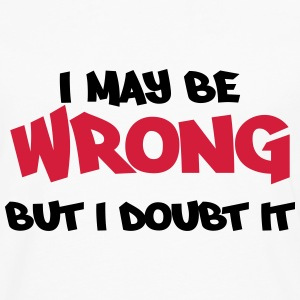 I may be wrong, but I doubt it T-shirts - Långärmad premium-T-shirt herr