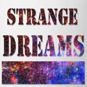 Strange Dreams T-Shirts - Tasse